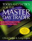 Tools and Tactics for the Master Daytrader: Battle-Tested Techniques for Day, Swing, and Position Traders Cover Image