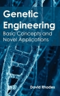 Genetic Engineering: Basic Concepts and Novel Applications Cover Image