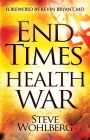 End Times Health War: How to Outwit Deadly Diseases Through Super Nutrition and Following God's 8 Laws of Health Cover Image