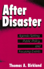 After Disaster: Agenda Setting, Public Policy, and Focusing Events (American Governance and Public Policy) Cover Image