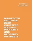 Minnesota Statutes 2020 Chapters 500-515b Property and Property Interests Cover Image