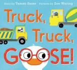 Truck, Truck, Goose! Cover Image