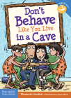 Don't Behave Like You Live in a Cave (Laugh & Learn®) Cover Image