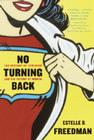 No Turning Back: The History of Feminism and the Future of Women Cover Image