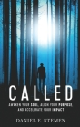 Called: Awaken Your Soul, Align Your Purpose, and Accelerate Your Impact Cover Image
