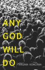 Any God Will Do (Carnegie Mellon University Press Poetry Series ) Cover Image