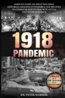 1918 - Pandemic: Complete Guide on Great Influenza, Historical Analysis of Pandemics and Precious Teachings on How to Deal with Actual Cover Image