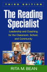 The Reading Specialist, Third Edition: Leadership and Coaching for the Classroom, School, and Community Cover Image