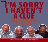 I'm Sorry I Haven't a Clue: Anniversary Special: A Celebration of Thirty Years (BBC Radio Collection) Cover Image