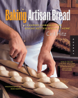 Baking Artisan Bread: 10 Expert Formulas for Baking Better Bread at Home Cover Image