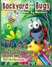 Backyard Bugs Color by Numbers - Insect Coloring Book for Kids and Toddlers: Big Book of Bugs including Spiders, Caterpillars, Butterflies, Dragonflie Cover Image