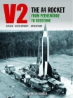 V2: The A4 Rocket - Op: The A4 Rocket from Peenemunde to Redstone Cover Image