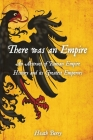 There was an Empire: An Abstract of Roman Empire History and its Greatest Emperors Cover Image