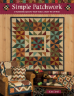 Simple Patchwork: Stunning Quilts That Are a Snap to Stitch Cover Image