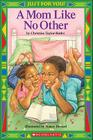 Just For You: A Mom Like No Other Cover Image