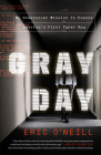 Gray Day: My Undercover Mission to Expose America's First Cyber Spy Cover Image