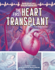The First Heart Transplant: A Graphic History (Medical Breakthroughs) Cover Image