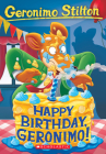 Happy Birthday, Geronimo! (Geronimo Stilton #74) Cover Image