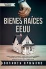 Bienes Raíces - EEUU: Guía de Inversión Inmobiliaria - Como buscar, financiar, rehabilitar y revender casas para tener grandes beneficios. O Cover Image