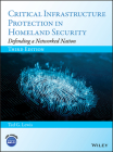 Critical Infrastructure Protection in Homeland Security: Defending a Networked Nation Cover Image