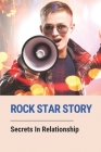 Rock Star Story: Secrets In Relationship: Happy Ending Cover Image