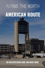 Flying The North American Route: An Aviation Radio Guide And Many More: Flying Handbook Cover Image