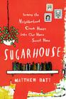Sugarhouse: Turning the Neighborhood Crack House Into Our Home Sweet Home Cover Image