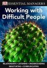 DK Essential Managers: Working with Difficult People Cover Image