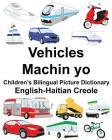 English-Haitian Creole Vehicles/Machin yo Children's Bilingual Picture Dictionary Cover Image