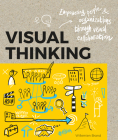 Visual Thinking: Empowering People & Organizations Through Visual Collaboration Cover Image