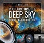 Photographing the Deep Sky: Images in Space and Time Cover Image