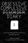Obsessive Compulsive Disorder Diary: A Self-Help Diary with CBT Activities to Challenge Your Ocd Cover Image