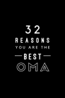 32 Reasons You Are The Best Oma: Fill In Prompted Memory Book Cover Image
