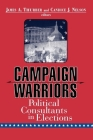 Campaign Warriors: Political Consultants in Elections Cover Image
