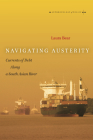 Navigating Austerity: Currents of Debt Along a South Asian River (Anthropology of Policy) Cover Image