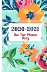 2020 -2021 Two Year Planner Dairy: Two Year Journal Planner Calendar 2020-2021 24 Months Agenda Schedule Organizer And For Personal Appointments Noteb Cover Image