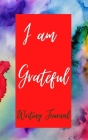 I am Grateful Writing Journal - Red Purple Watercolor - Floral Color Interior And Sections To Write People And Places Cover Image
