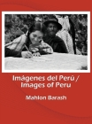 Images of Peru/Imágenes del Perú: Memories of Huamalíes and other regions of Peru/Recuerdos de Huamalíes y otras regiones del Perú Cover Image