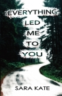 Everything Led Me to You Cover Image