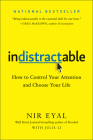 Indistractable: How to Control Your Attention and Choose Your Life Cover Image