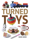 Turned Toys: 12 Fun Projects to Create for Children Cover Image