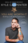 You Are Worth It: Building a Life Worth Fighting For Cover Image