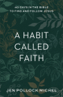A Habit Called Faith: 40 Days in the Bible to Find and Follow Jesus Cover Image
