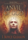 Anvil of God: Book One of the Carolingian Chronicles Cover Image