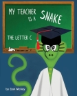 My Teacher is a Snake the Letter C Cover Image