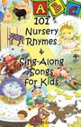 101 Nursery Rhymes & Sing-Along Songs for Kids Cover Image