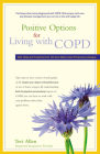 Positive Options for Living with COPD: Self-Help and Treatment for Chronic Obstructive Pulmonary Disease (Positive Options for Health) Cover Image