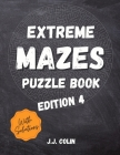 Extreme MAZES Puzzle Book: 100 Extreme Mazes for Adults and Teens Mindful Maze Activity Book Large Print 8.5 x 11 in Cover Image