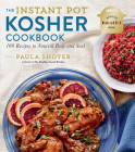 The Instant Pot(r) Kosher Cookbook: 100 Recipes to Nourish Body and Soul Cover Image
