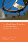 The Global Energy Transition: Law, Policy and Economics for Energy in the 21st Century Cover Image